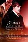 Court Appointed: A Serving Love Story - Annmarie McKenna