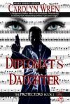 Diplomat's Daughter - Carolyn Wren