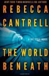 The World Beneath - Rebecca Cantrell