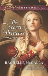 The Secret Princess - Rachelle McCalla