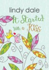 It Started With A Kiss - Lindy Dale