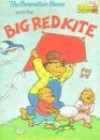 The Berenstain Bears And The Big Red Kite - Stan Berenstain