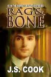Rag & Bone (Inspector Raft Mystery Series) - J.S. Cook