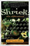 Shriek: An Afterword - Jeff VanderMeer