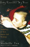 Baby Remember My Name: An Anthology of New Queer Girl Writing - Michelle Tea