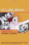 Clubland: The Fabulous Rise and Murderous Fall of Club Culture - Frank Owen