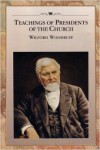 Teachings of Presidents of the Church: Wilford Woodruff (36315) - Intellectual Reserve and Church of Jesus Christ of Latter-day Saints