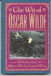 The Wit of Oscar Wilde - Oscar Wilde