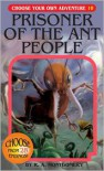 Prisoner of the Ant People - R.A. Montgomery, Jason Millet, Jintanan Donploypetch