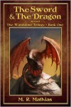 The Sword and the Dragon (Book One of The Wardstone Trilogy) - M.R. Mathias