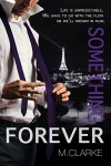 Something Forever (Final, Book 3 of Something Great) - M. Clarke