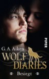 Besiegt (Wolf Diaries #2) - Shelly Laurenston, G.A. Aiken