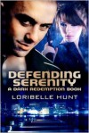 Defending Serenity - Loribelle Hunt