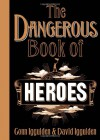The Dangerous Book Of Heroes - Conn Iggulden, David Iggulden