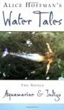 Aquamarine And Indigo - Water Tales -  Alice Hoffman