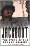 Jackboot: The Story Of The German Soldier - John Laffin