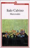 Marcovaldo: ovvero le stagioni in città - Italo Calvino