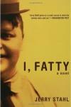 I, Fatty - Jerry Stahl