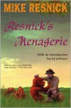 Resnick's Menagerie - Mike Resnick