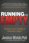 Running on Empty: Overcome Your Childhood Emotional Neglect - Jonice Webb, Christine Musello
