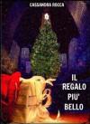 Il regalo più bello  - Cassandra Rocca