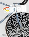 Cinelli: The Art and Design of the Bicycle - Lodovico Pignatti Morano, Antonio Colombo, Felice Gimondi, Barry McGee, Paul                     Smith