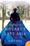 Mozart's Last Aria - Matt Rees