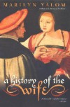 A History of the Wife - Marilyn Yalom