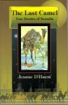 The Last Camel: True Stories about Somalia - Jeanne D'Haem