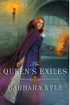 The Queen's Exiles - Barbara Kyle