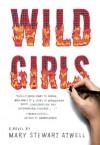 Wild Girls - Mary Stewart Atwell