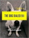 Dog Dialed 911 - The Smoking Gun, William Bastone, Daniel Green, Andrew Goldberg, Joseph Jeselli, Joseph Jesselli, Smoking Gun
