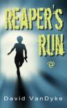 Reaper's Run (Plague Wars) - 'David VanDyke',  'Ryan King'