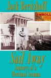 Sail Away: Journeys of a Merchant Seaman - David Kudler, Jack Beritzhoff