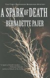 A Spark of Death: The First Professor Bradshaw Mystery - Bernadette Pajer