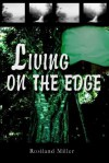 Living on the Edge - Rosiland Miller