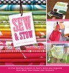 Sew & Stow: 31 Fun Sewing Projects to Carry, Hold, and Organize Your Stuff, Your Home, and Yourself! - Betty Oppenheimer