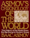Asimov's Chronology of the World: The History of the World From the Big Bang to Modern Times - Isaac Asimov