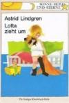 Lotta zieht um - Astrid Lindgren, Ilon Wikland, Thyra Dohrenburg