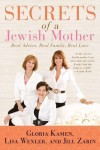 Secrets of a Jewish Mother: Real Advice, Real Family, Real Love by Zarin, Jill, Wexler, Lisa, Kamen, Gloria [01 March 2011] - Jill,  Wexler,  Lisa,  Kamen,  Gloria Zarin