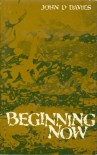 Beginning now;: A Christian exploration of the first three chapters of Genesis - John Dudley Davies