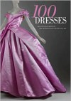 100 Dresses: The Costume Institute / The Metropolitan Museum of Art - Harold Koda