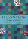 Stones of the Sky - Pablo Neruda, James Nolan