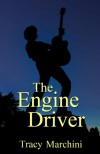 The Engine Driver (A Dystopian Short Story) - Tracy Marchini