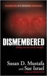 Dismembered - Susan D. Mustafa,  Sue Israel