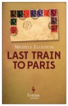 Last Train to Paris - Michele Zackheim