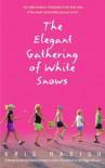 The Elegant Gathering of White Snows - Kris Radish