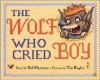 The Wolf Who Cried Boy - Bob Hartman, Tim Raglin