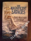 The Magnificent Savages - Fred Mustard Stewart