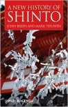 A New History of Shinto - John Breen, Mark Teeuwen